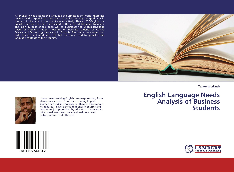 English Language Needs Analysis of Business Students james wasajja the english language communicative needs among international students