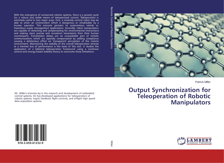Output Synchronization for Teleoperation of Robotic Manipulators fundamentals for control of robotic manipulators