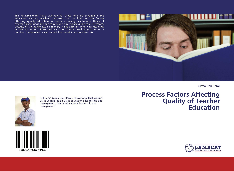 Process Factors Affecting Quality of Teacher Education