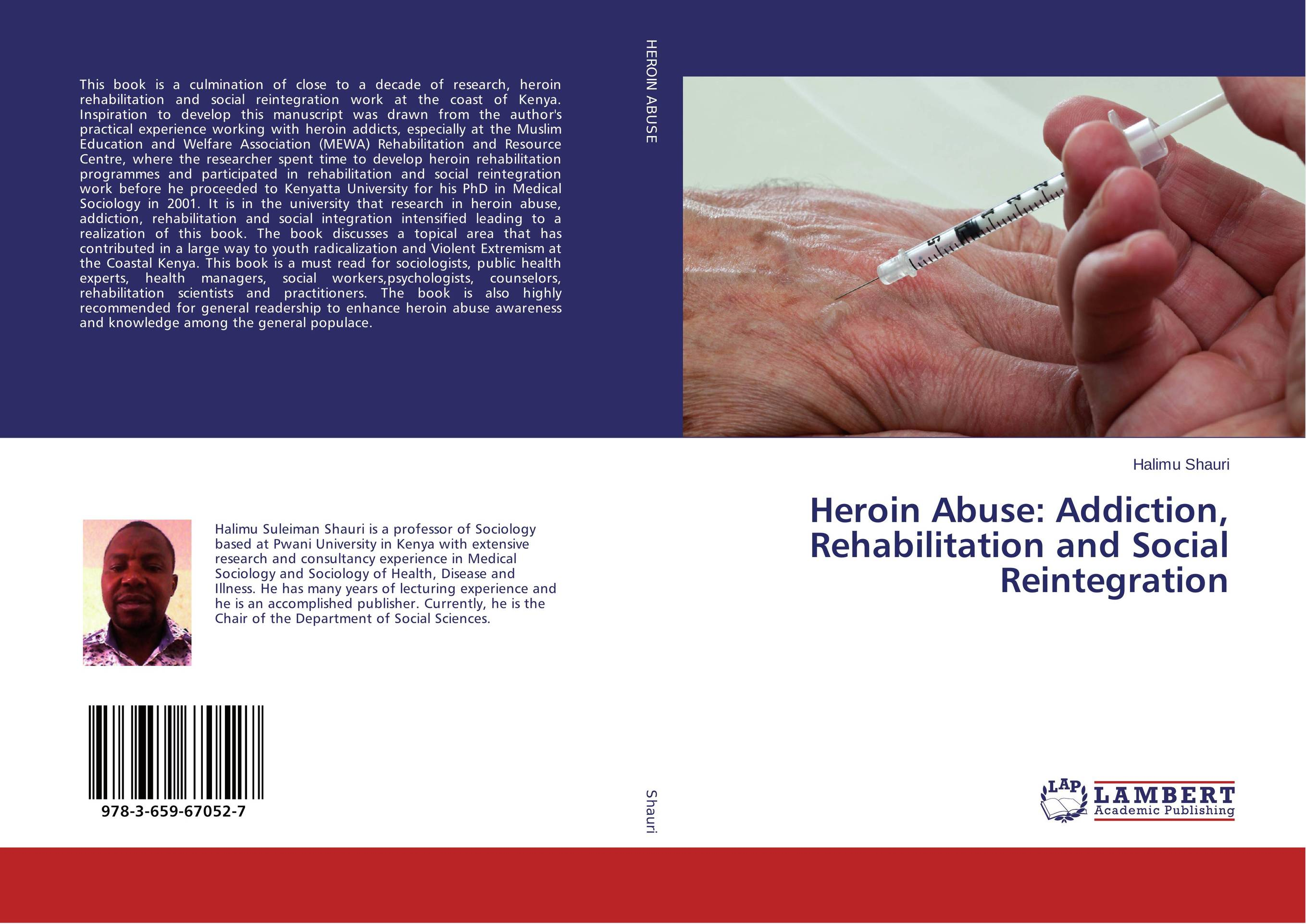 Heroin Abuse: Addiction, Rehabilitation and Social Reintegration heroin organized crime and the making of modern turkey