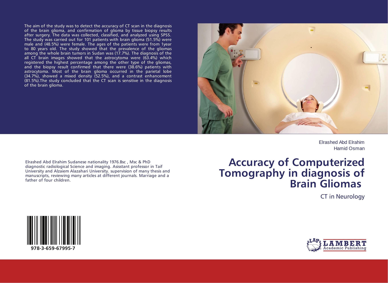 Accuracy of Computerized Tomography in diagnosis of Brain Gliomas ? franke bibliotheca cardiologica ballistocardiogra phy research and computer diagnosis