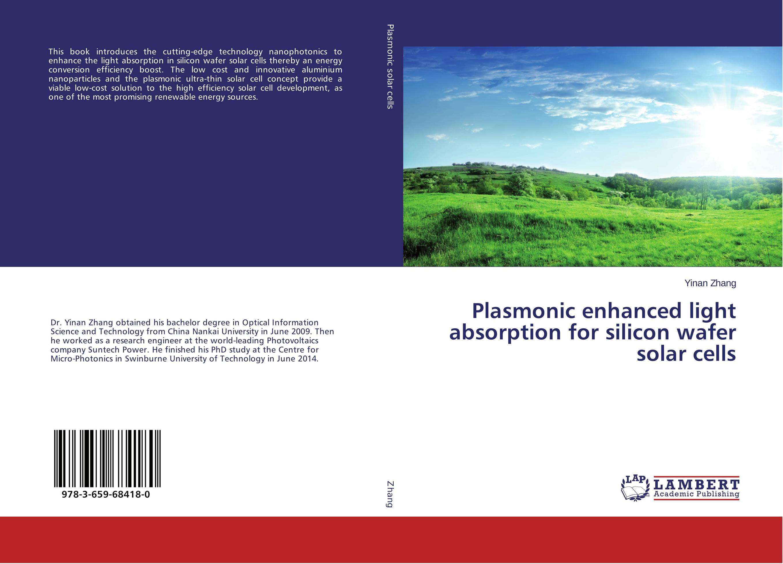Plasmonic enhanced light absorption for silicon wafer solar cells 80pcs poly solar cell 156x39mm polycrystalline kits high quality for diy 80w solar panel solar generators