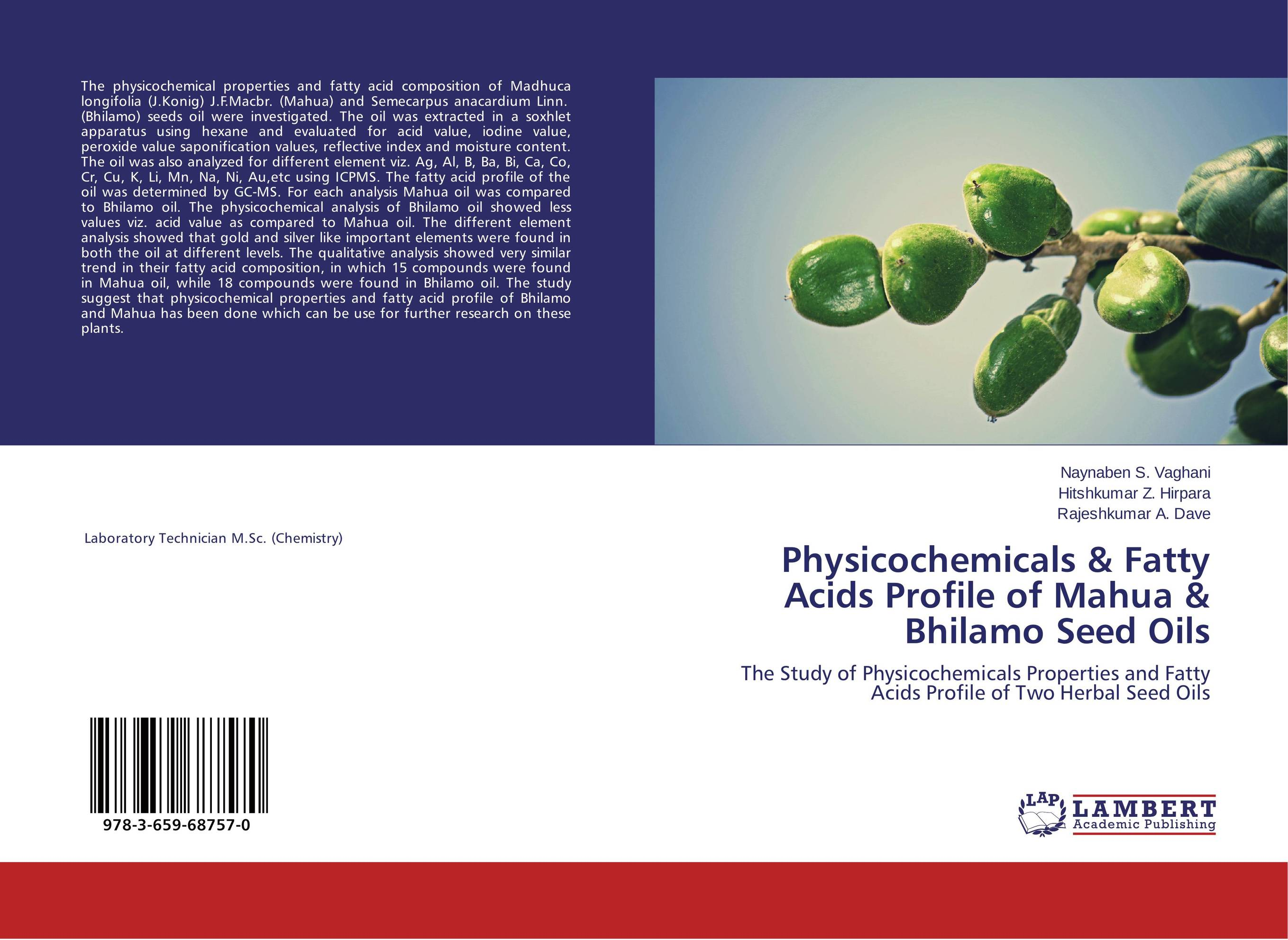 Physicochemicals & Fatty Acids Profile of Mahua & Bhilamo Seed Oils iyobosa ogbeide optimisation of maldi tof ms for the detection of omega 3 fatty acids