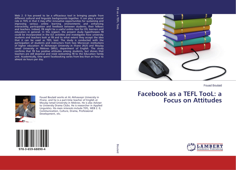 Facebook as a TEFL TooL: a Focus on Attitudes english teachers' attitudes in acquiring grammatical competence