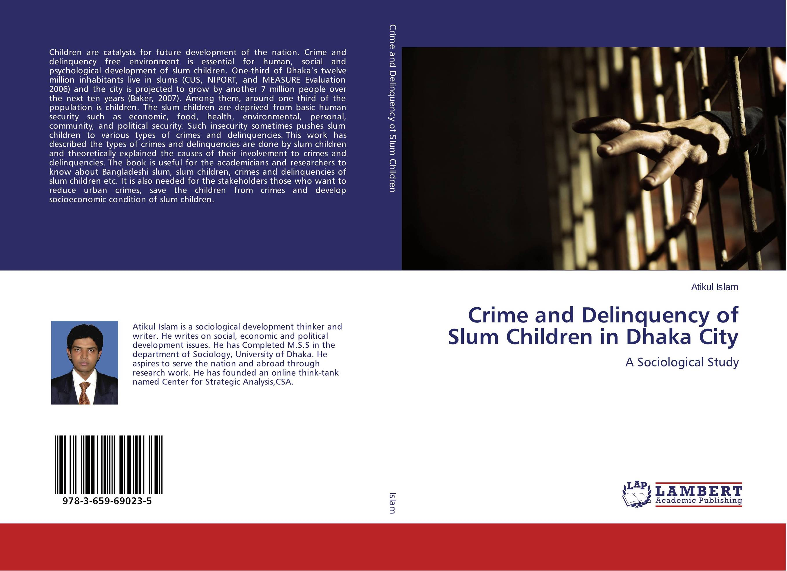 Crime and Delinquency of Slum Children in Dhaka City slum upgrading and its contribution to environment sustainability