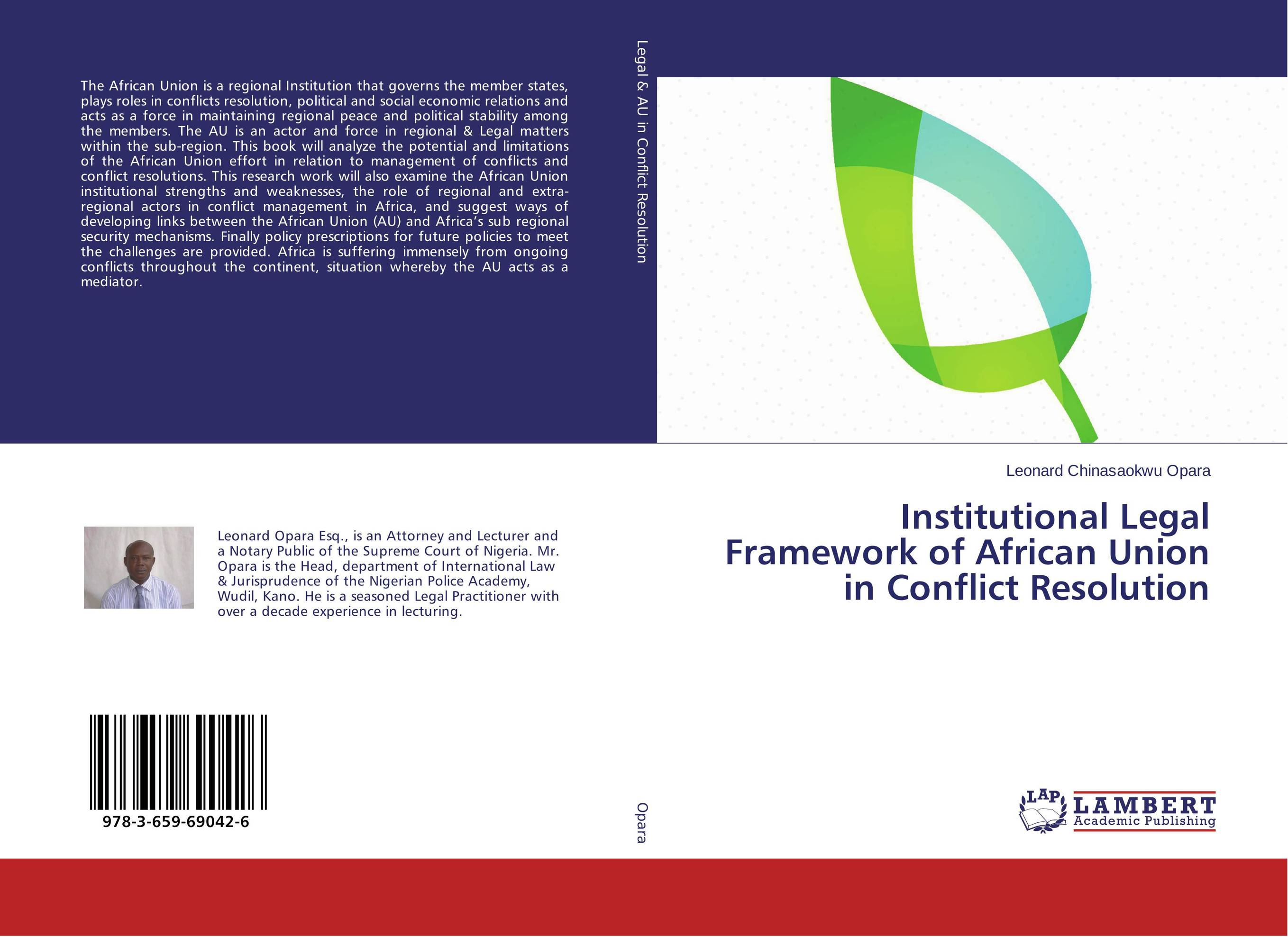 Institutional Legal Framework of African Union in Conflict Resolution trans border ethnic hegemony and political conflict in africa