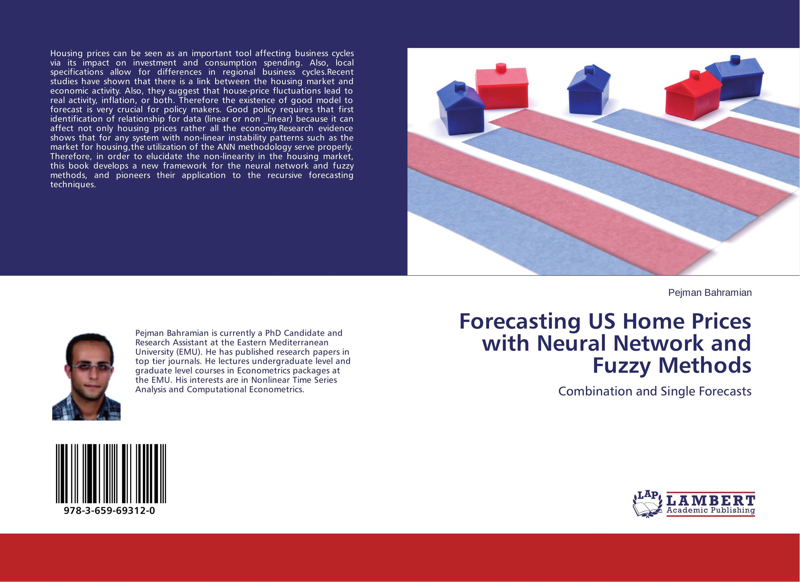 Forecasting US Home Prices with Neural Network and Fuzzy Methods aygun nusrat alasgarova financial risk forecasting using neuro fuzzy approach