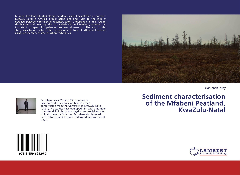 Sediment characterisation of the Mfabeni Peatland, KwaZulu-Natal catherine ndinda women and subsidised housing in kwazulu natal