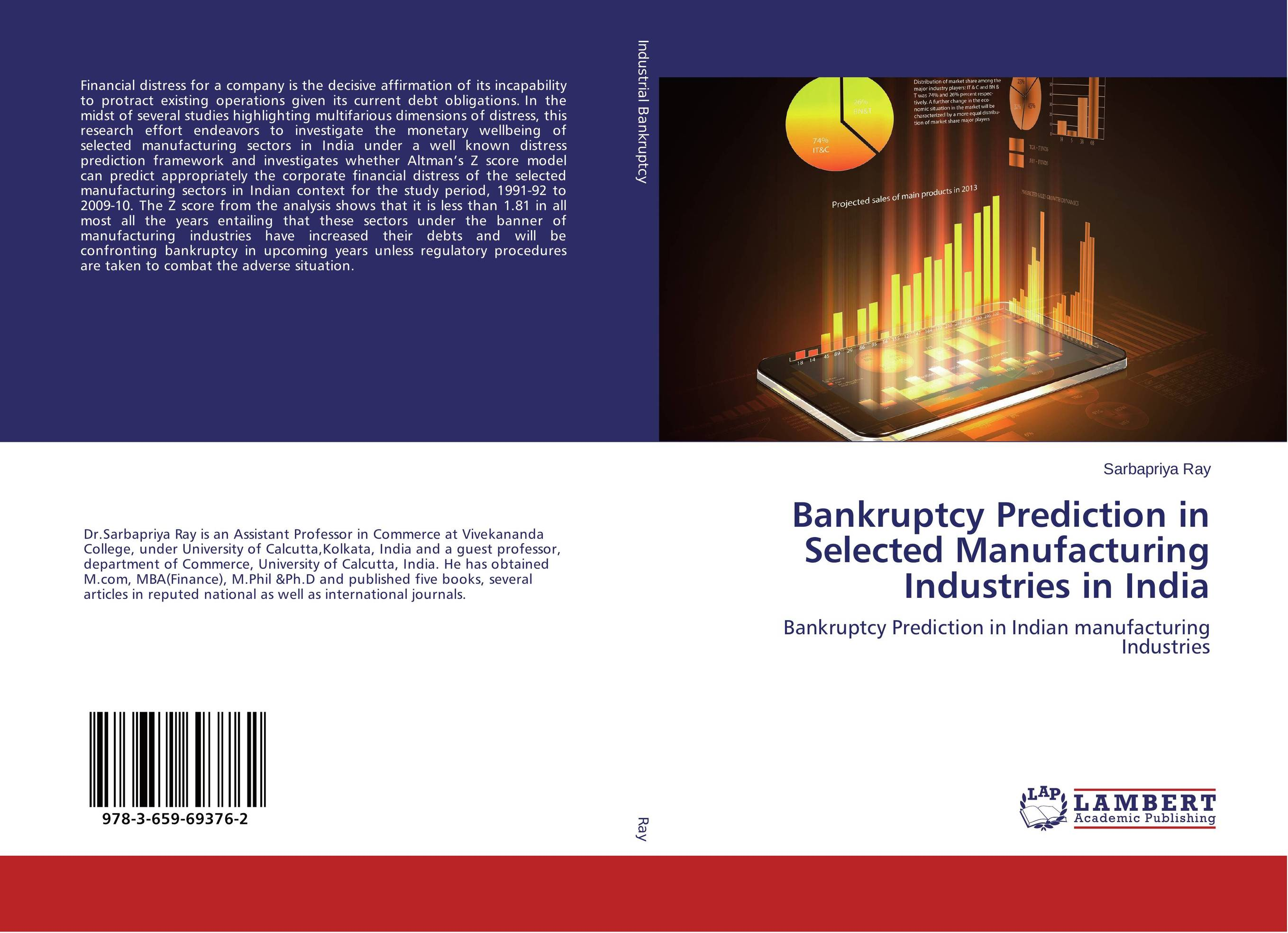 Bankruptcy Prediction in Selected Manufacturing Industries in India edith hotchkiss corporate financial distress and bankruptcy predict and avoid bankruptcy analyze and invest in distressed debt