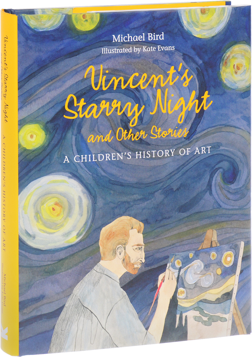 Vincent's Starry Night and Other Stories: A Children's History of Art the illustrated story of art