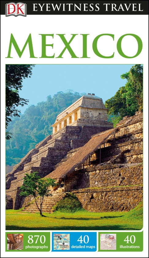Eyewitness Travel Guide: Mexico