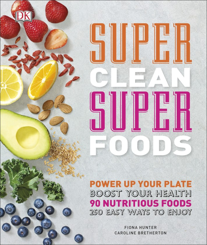 Super Clean Super Foods detox diet foods demystified discover the secrets of the best 28 detox superfoods for cleansing and detoxing your body naturally