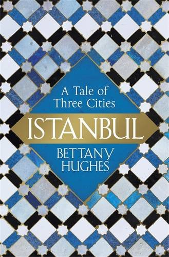 Istanbul: A Tale of Three Cities the bastard of istanbul