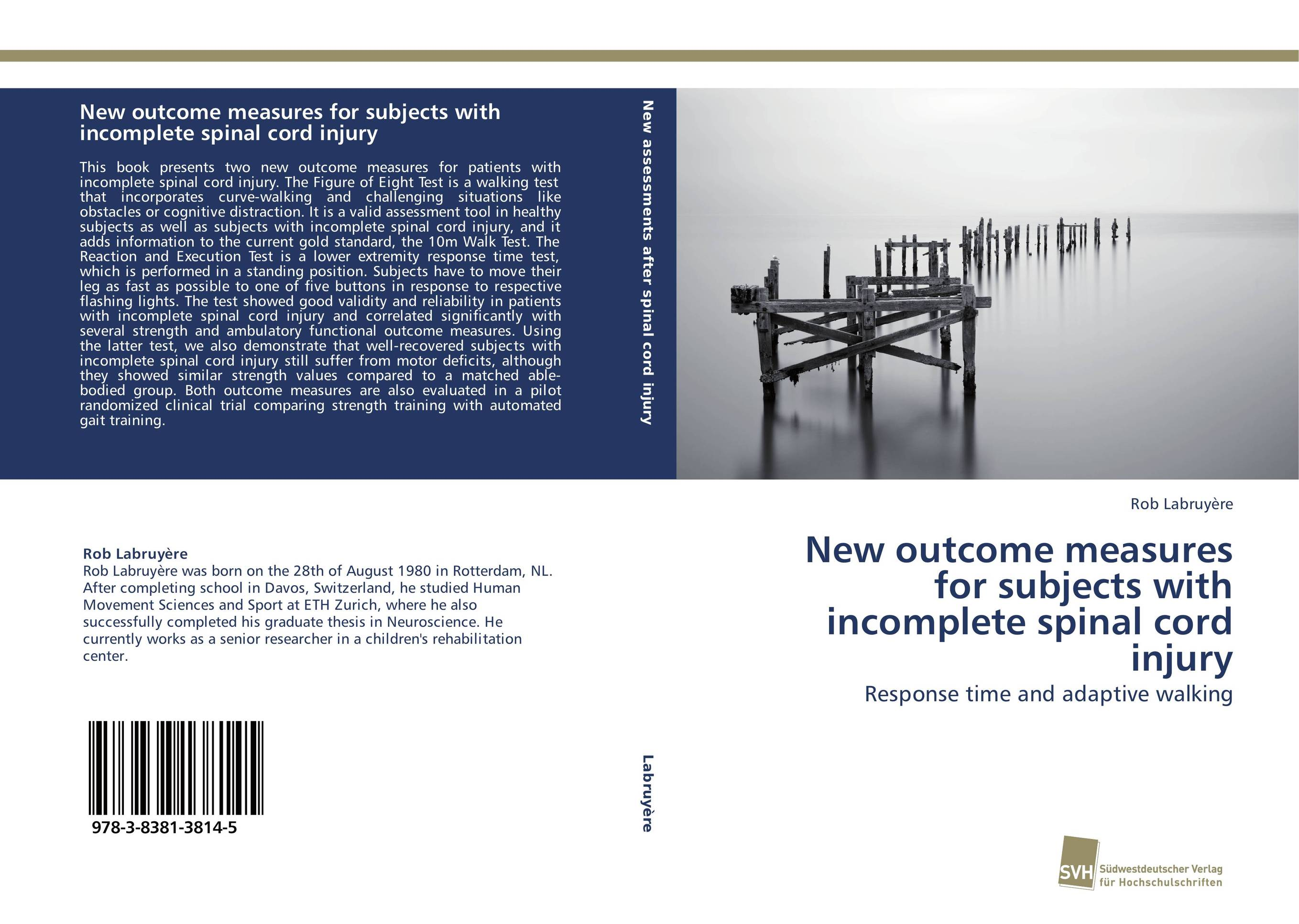 New outcome measures for subjects with incomplete spinal cord injury working wounded advice that adds insight to injury