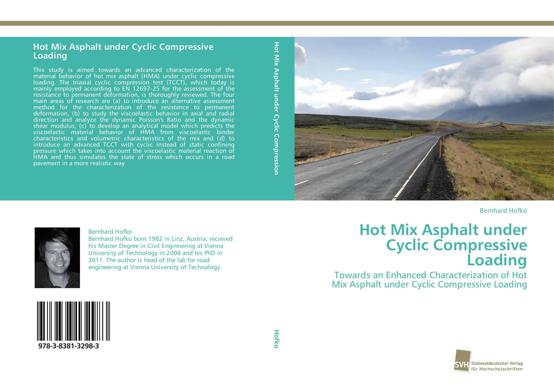 Hot Mix Asphalt under Cyclic Compressive Loading affair of state an