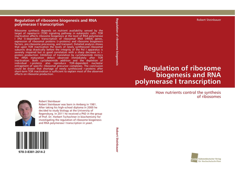 Regulation of ribosome biogenesis and RNA polymerase I transcription цена и фото