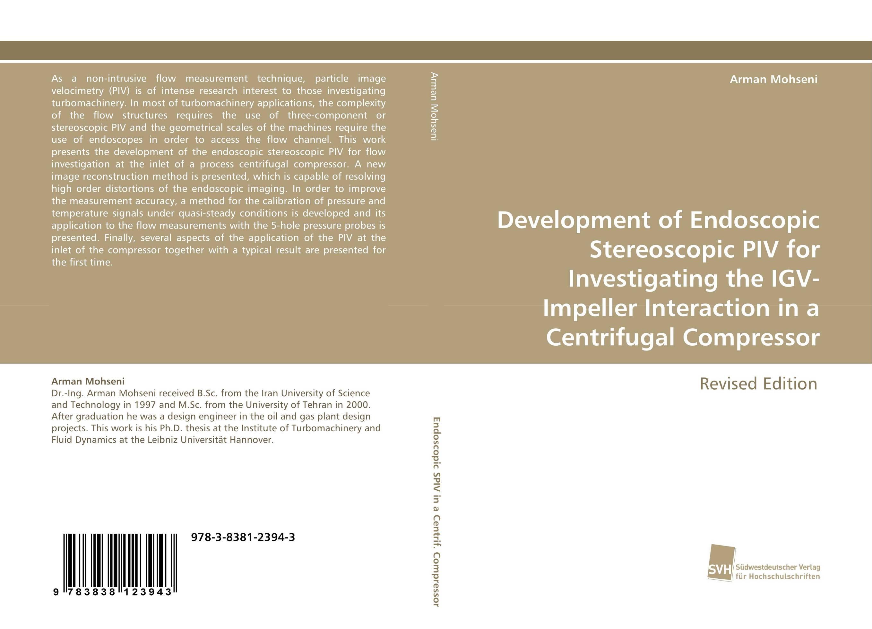 Development of Endoscopic Stereoscopic PIV for Investigating the IGV-Impeller Interaction in a Centrifugal Compressor the compressor r134a qd65h 155w