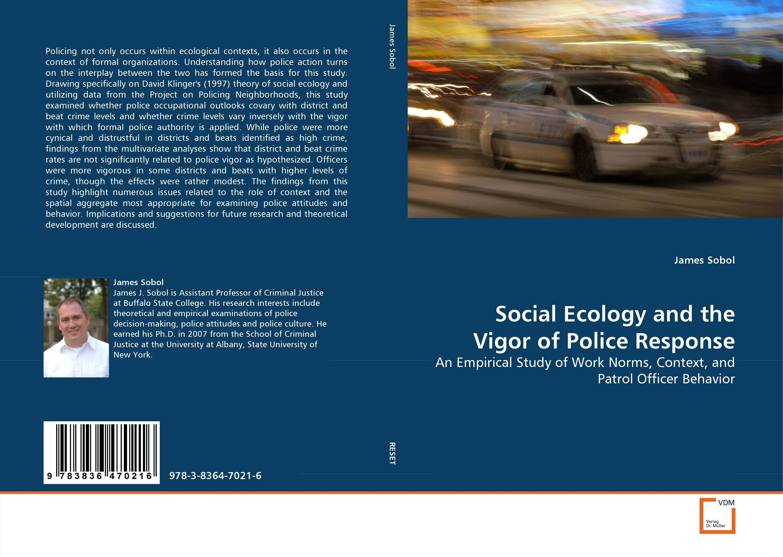 Social Ecology and the Vigor of Police Response sadat khattab usama abdul raouf and tsutomu kodaki bio ethanol for future from woody biomass
