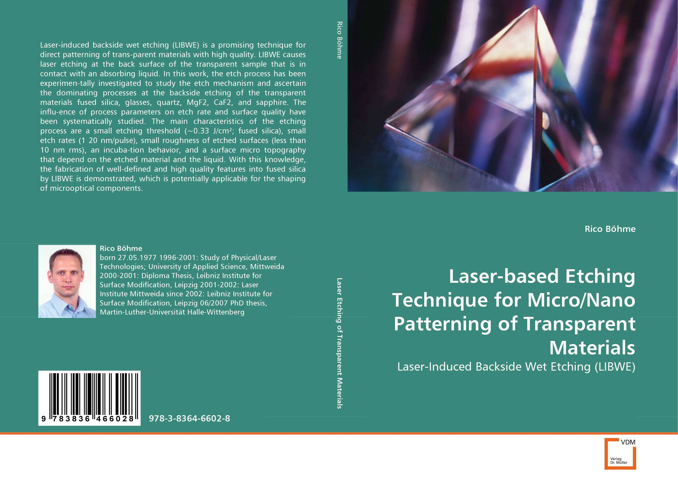 Laser-based Etching Technique for Micro/Nano Patterning of Transparent Materials optical elements and systems in laser technique and metrology