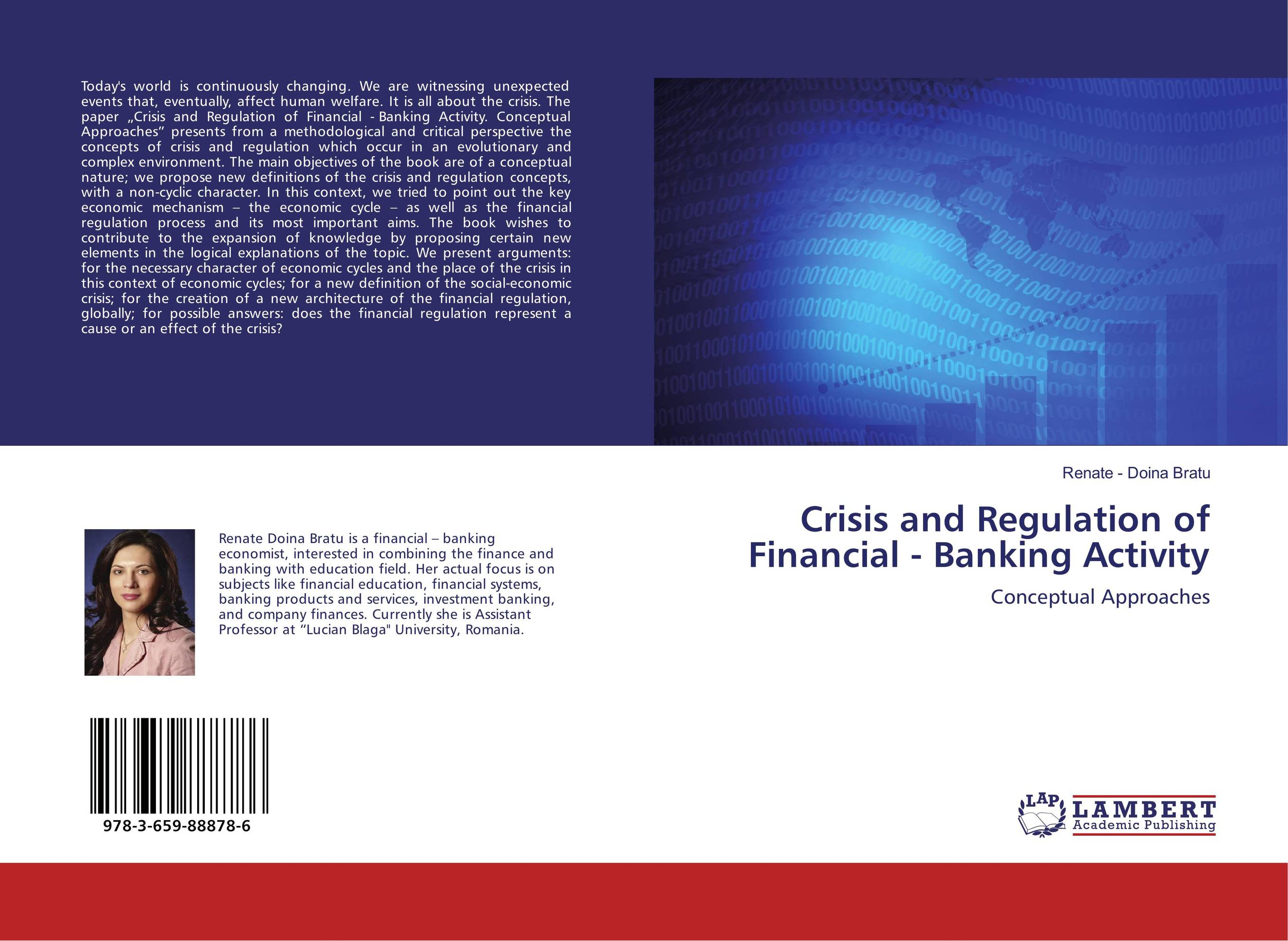 Crisis and Regulation of Financial - Banking Activity from financial crisis to economic and political distress