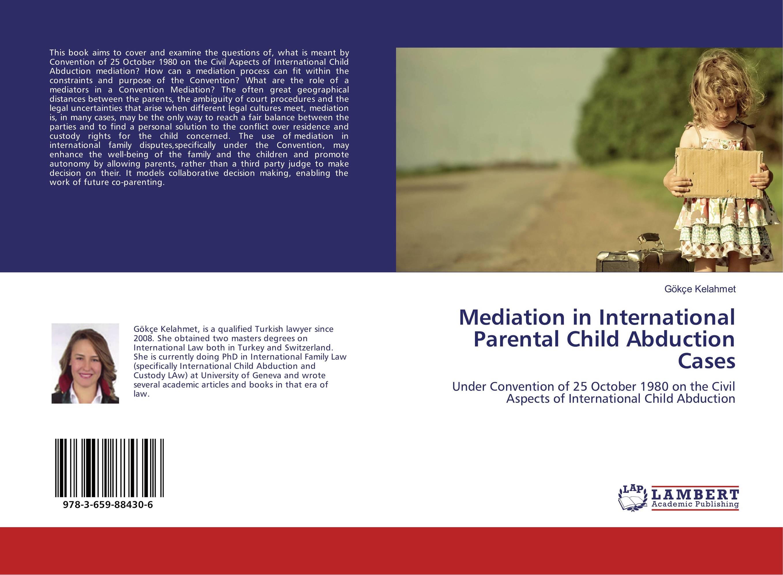Mediation in International Parental Child Abduction Cases a z of mediation