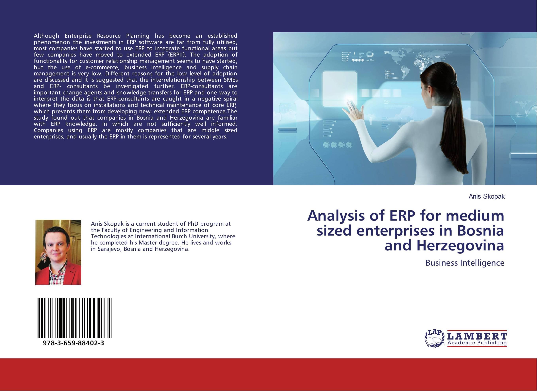 Analysis of ERP for medium sized enterprises in Bosnia and Herzegovina tegegne tesfaye haile sap erp in enabling successful change management
