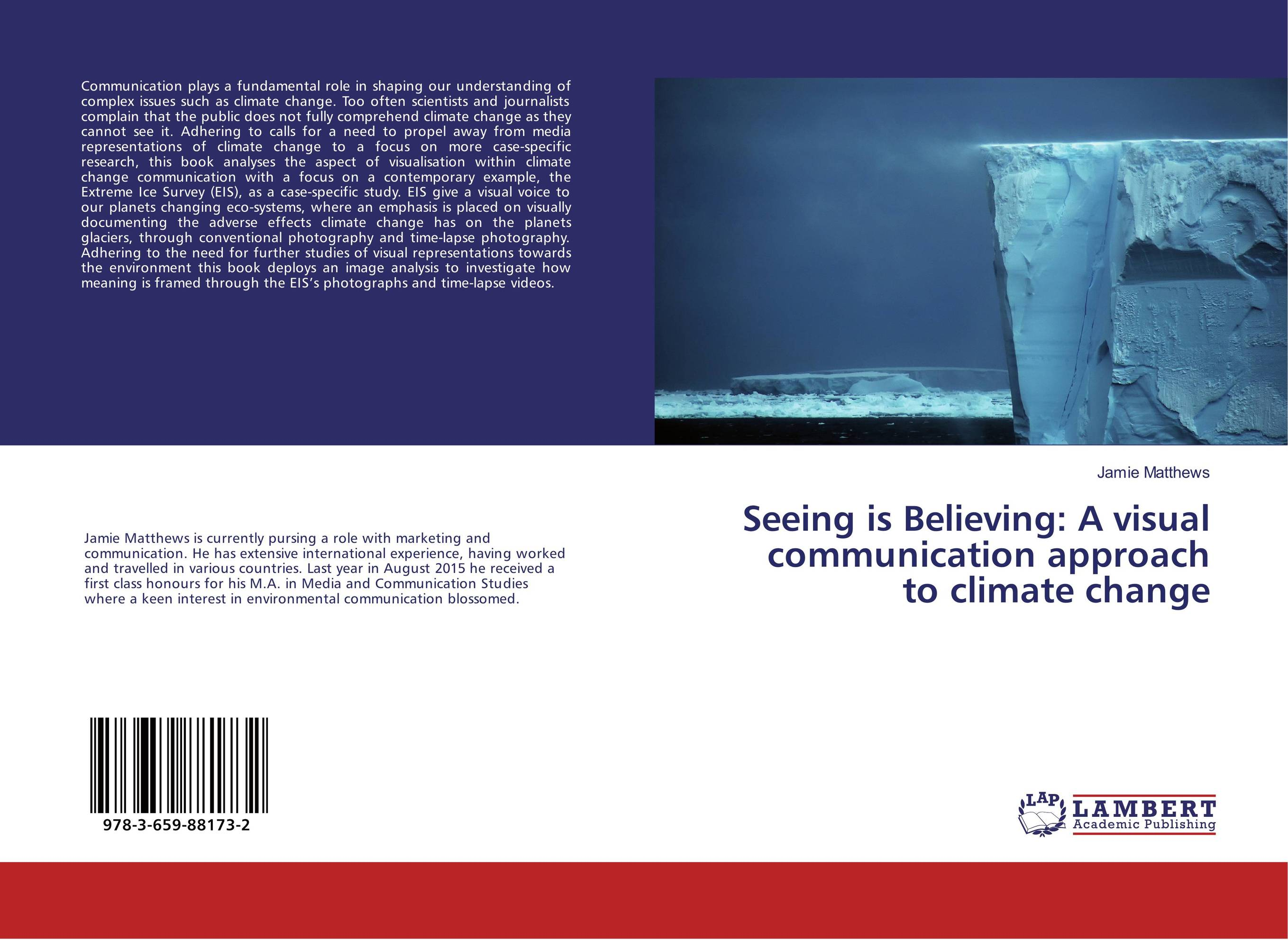 Seeing is Believing: A visual communication approach to climate change a critical analysis of legal framework on climate change