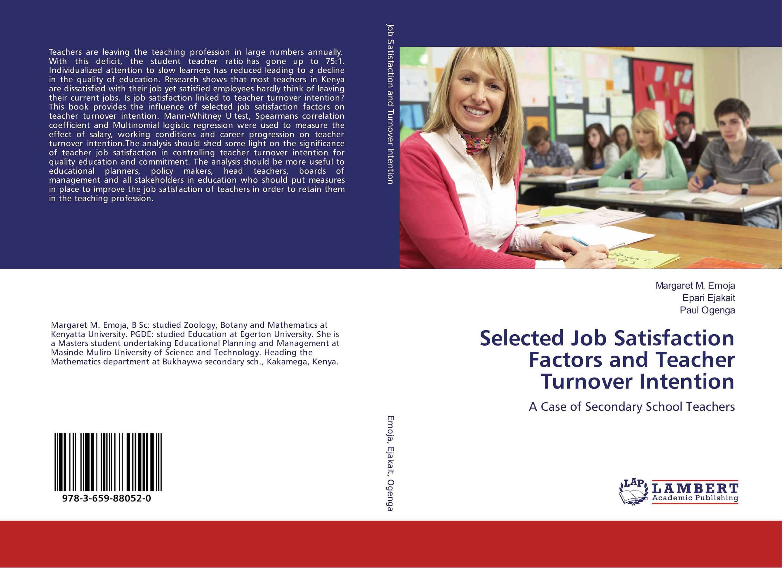 Selected Job Satisfaction Factors and Teacher Turnover Intention job satisfaction of college teachers