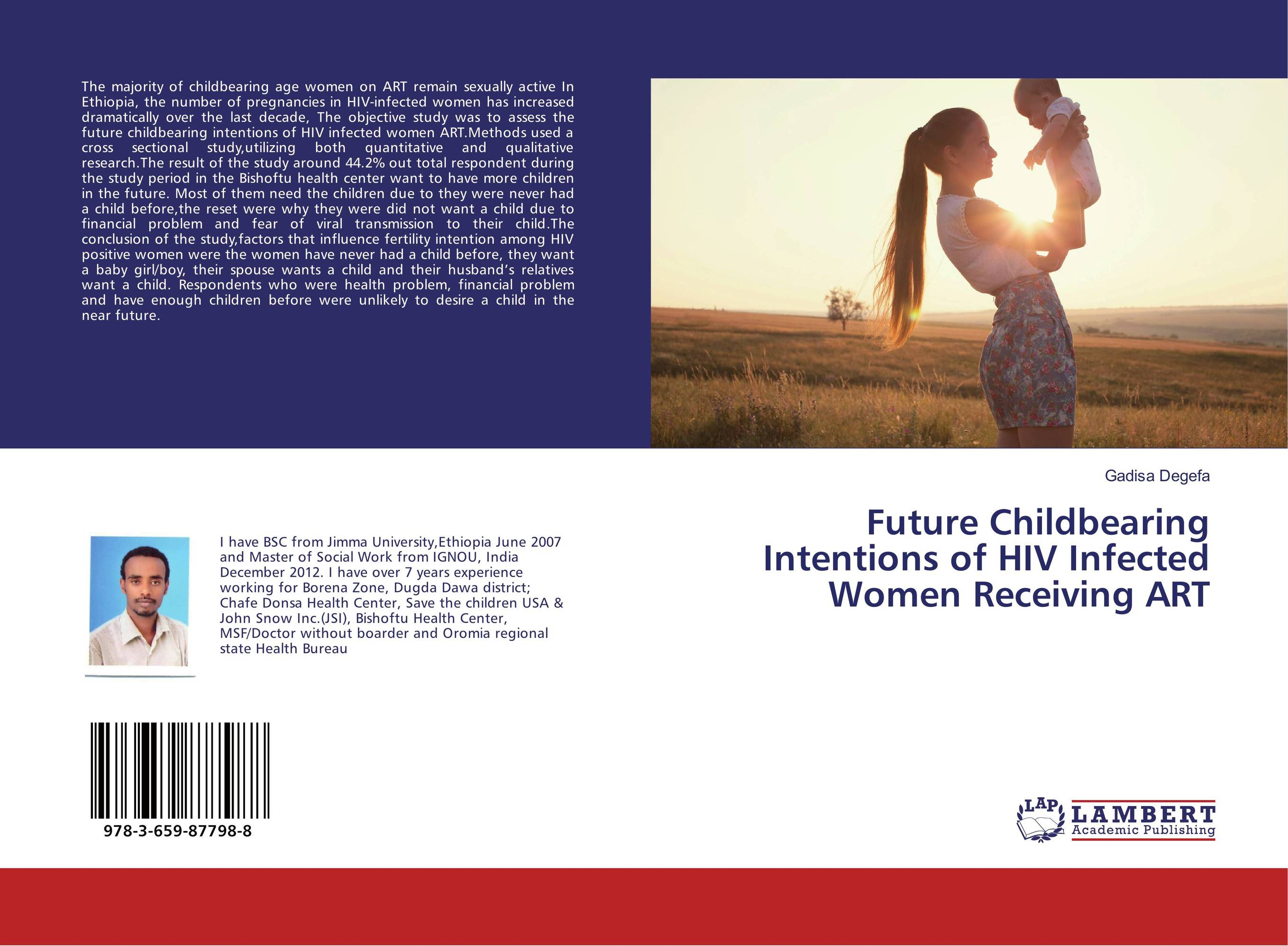 Future Childbearing Intentions of HIV Infected Women Receiving ART hiv and ivf the present and the future