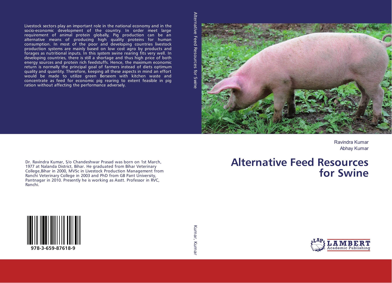 Alternative Feed Resources for Swine rik degunther alternative energy for dummies