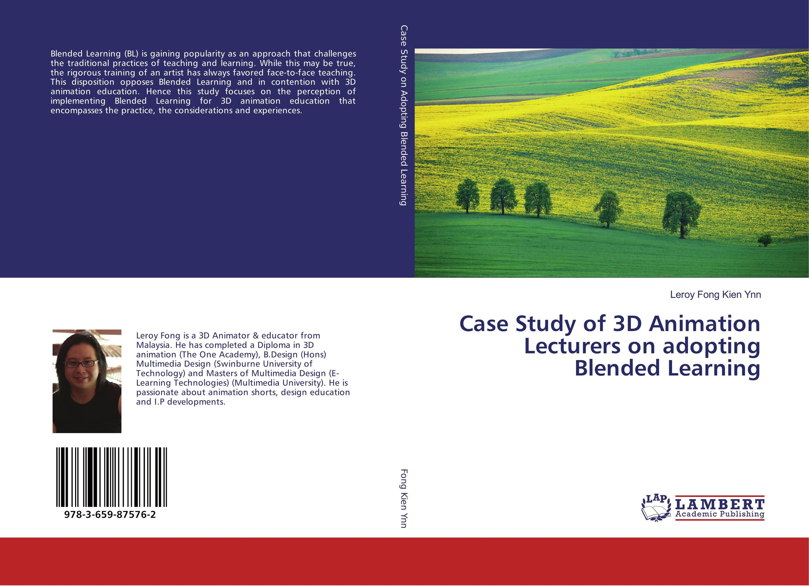Case Study of 3D Animation Lecturers on adopting Blended Learning effectiveness of blended learning on achievement of english vocabulary