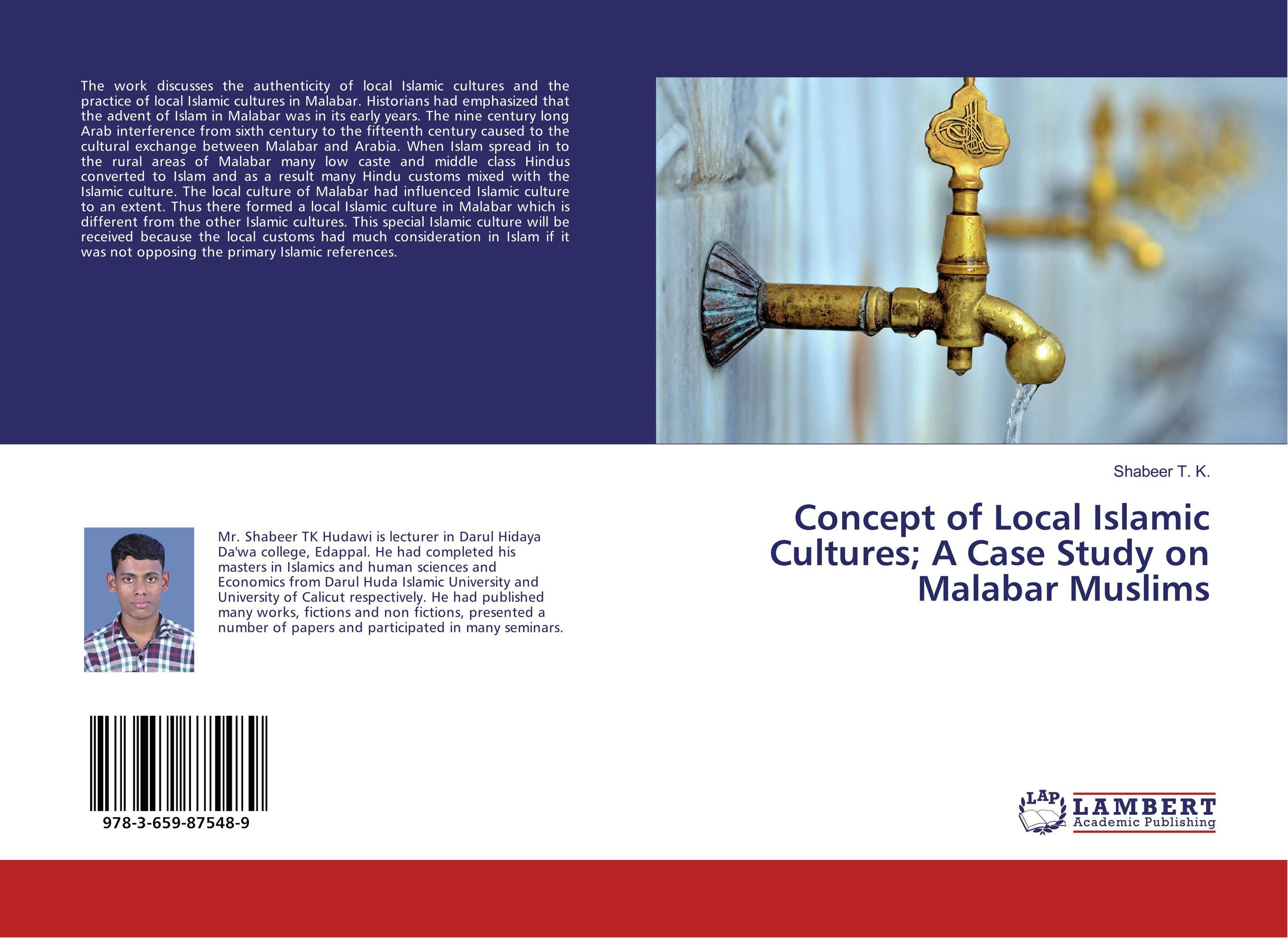 Concept of Local Islamic Cultures; A Case Study on Malabar Muslims как еще героя в cultures