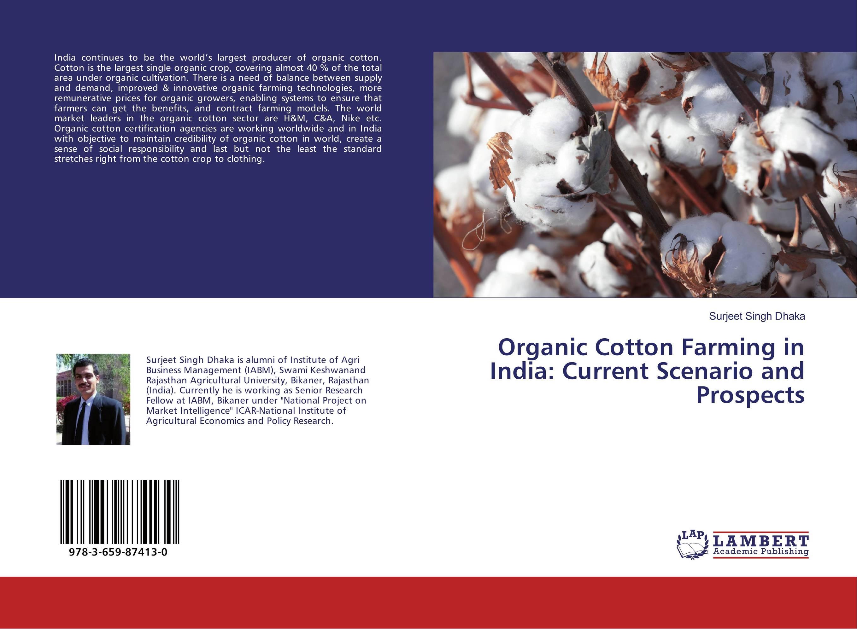 Organic Cotton Farming in India: Current Scenario and Prospects organic cotton farming in india current scenario and prospects