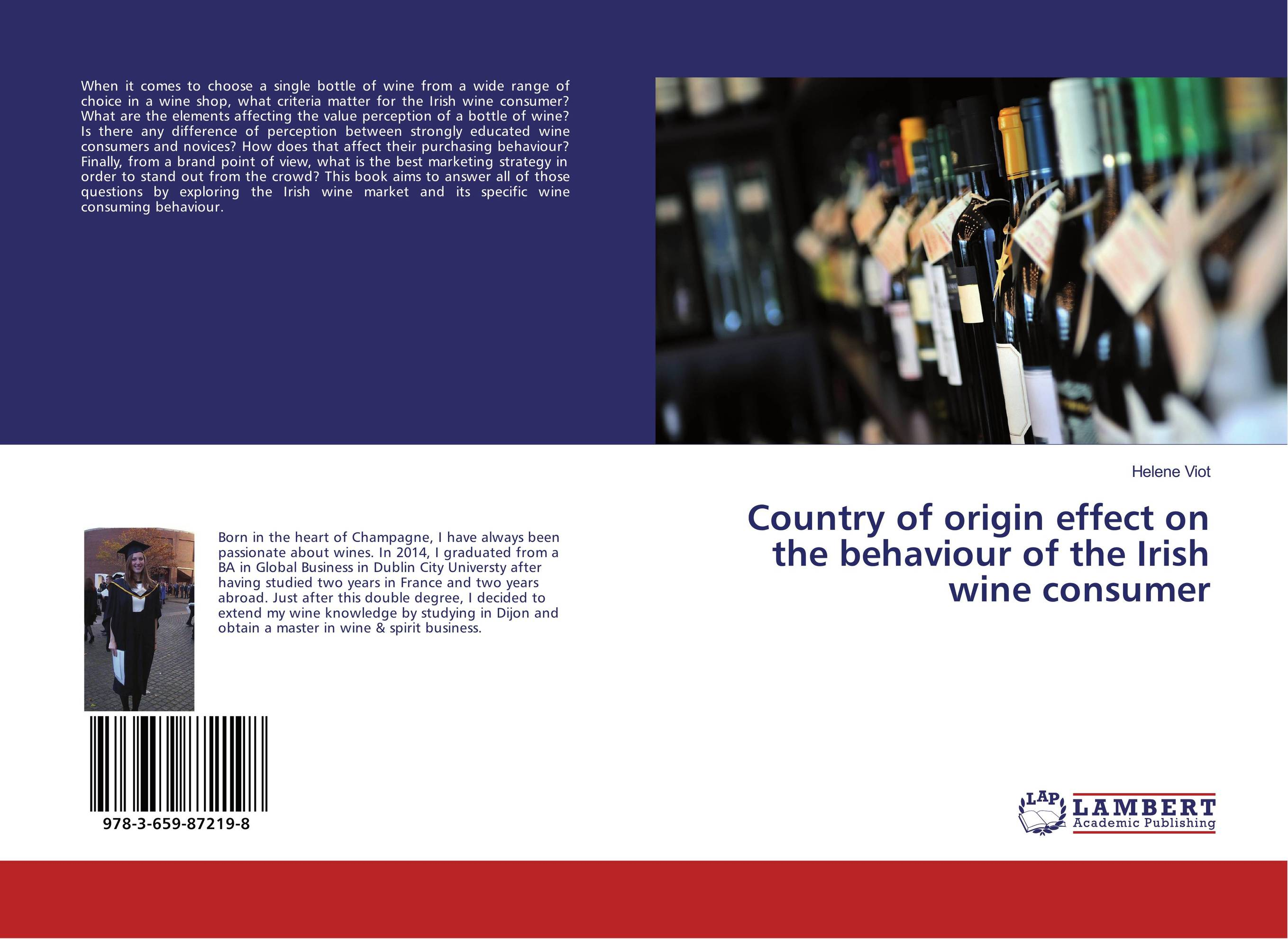 Country of origin effect on the behaviour of the Irish wine consumer the custom of the country