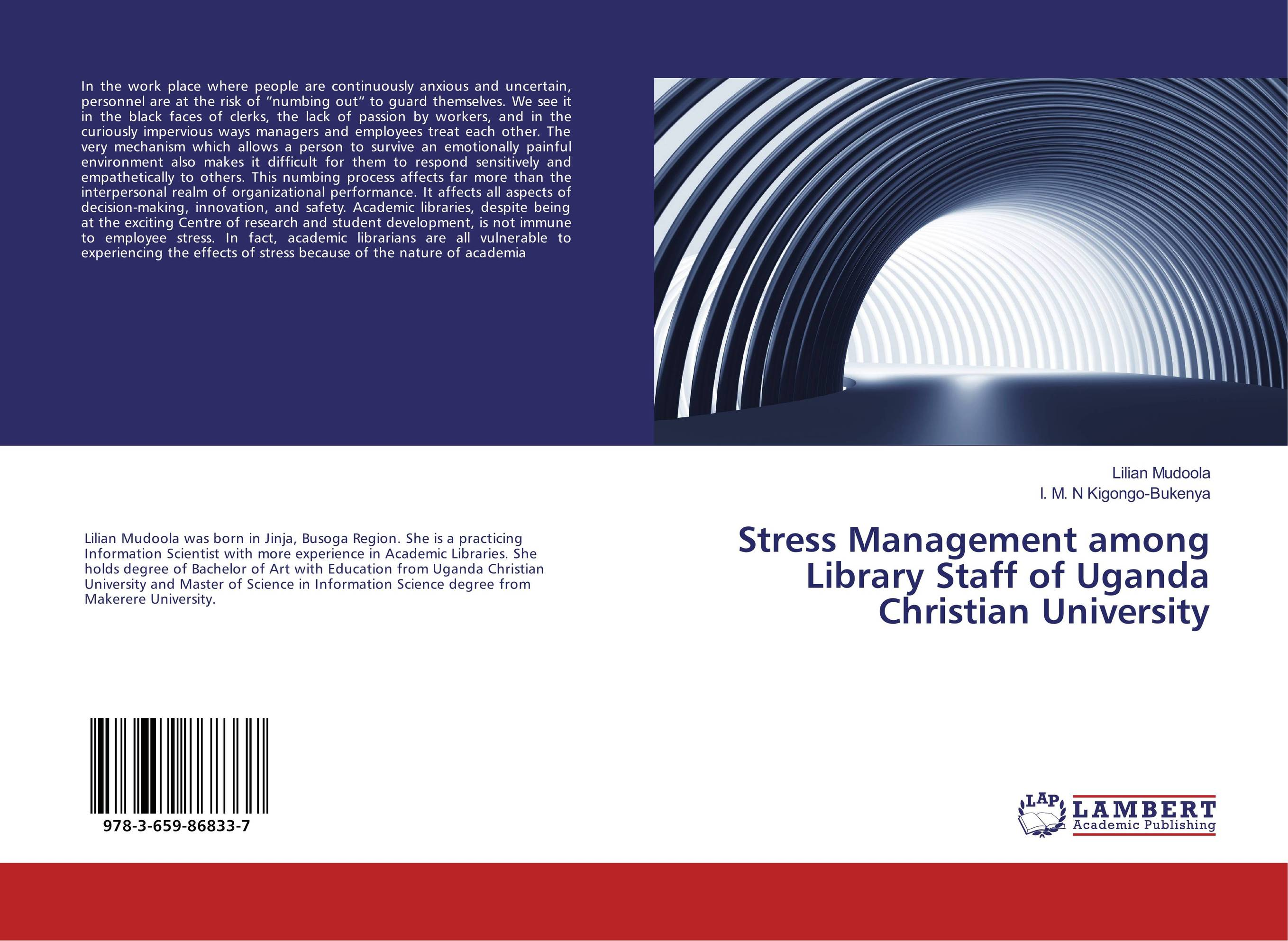 Stress Management among Library Staff of Uganda Christian University evaluation of library web sites of select institute of management