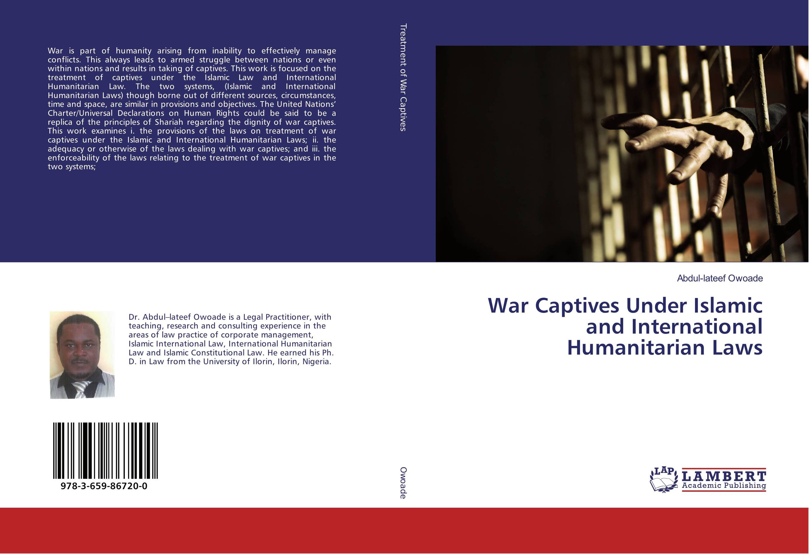 War Captives Under Islamic and International Humanitarian Laws a history of the laws of war volume 1