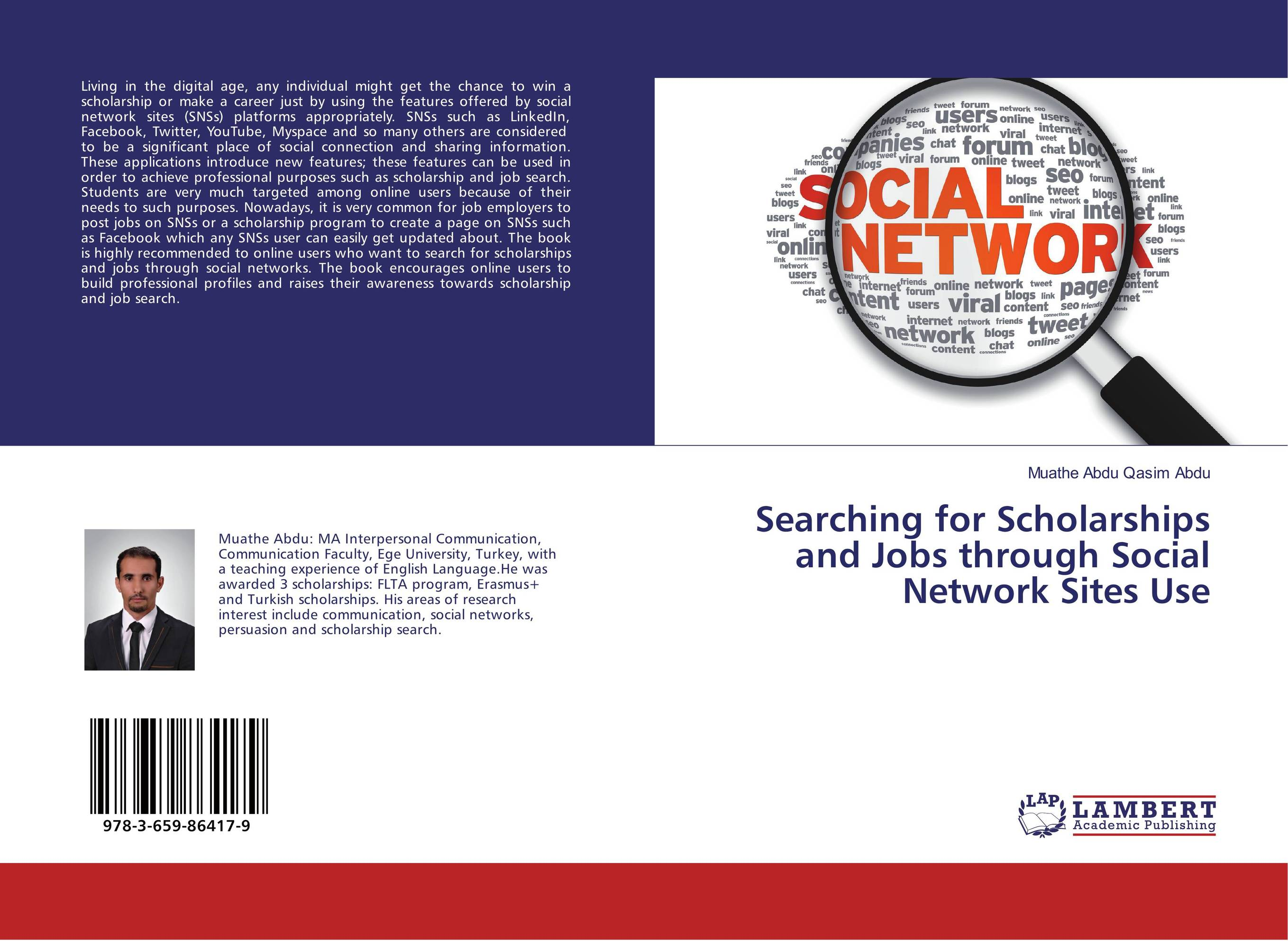 Searching for Scholarships and Jobs through Social Network Sites Use k p singh and malkeet singh gill use of social networking sites in india