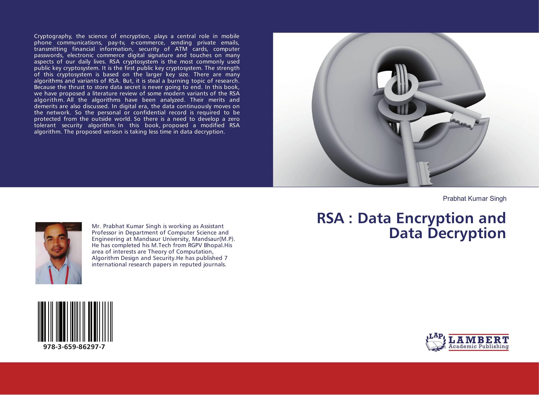 RSA : Data Encryption and Data Decryption rsa cryptosystem