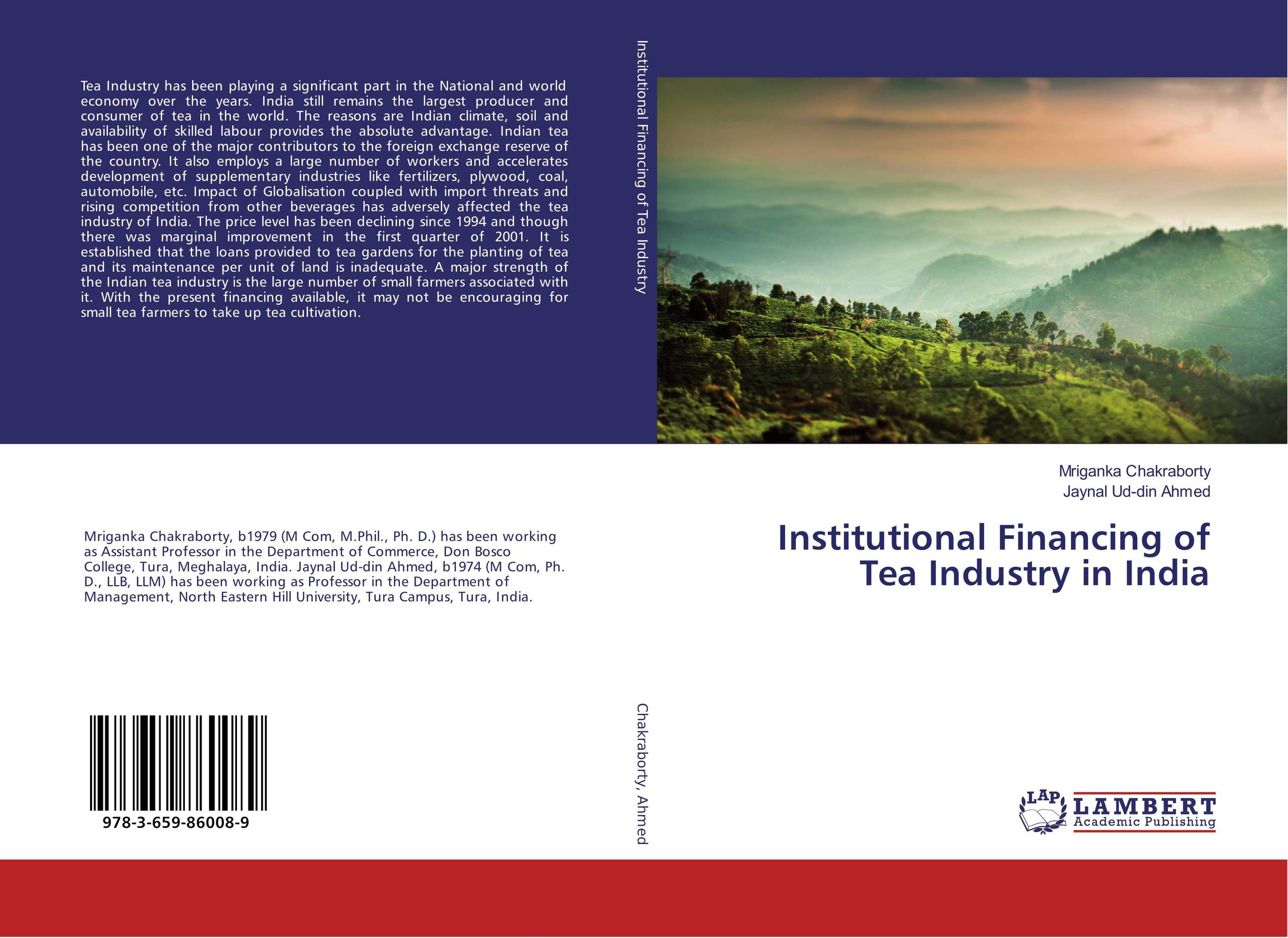 Institutional Financing of Tea Industry in India jaynal ud din ahmed and mohd abdul rashid institutional finance for micro and small entreprises in india