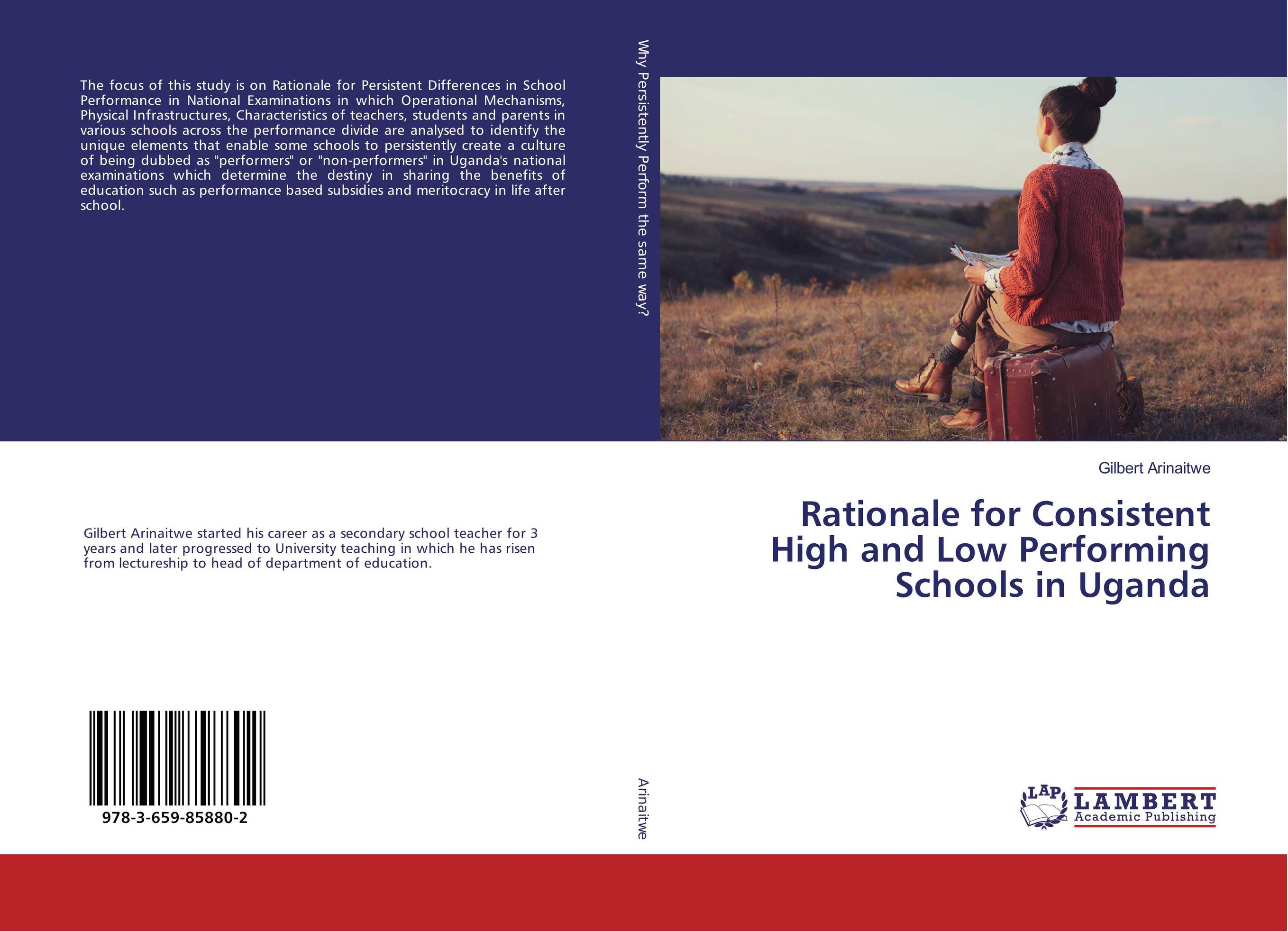 Rationale for Consistent High and Low Performing Schools in Uganda female head teachers administrative challenges in schools in kenya