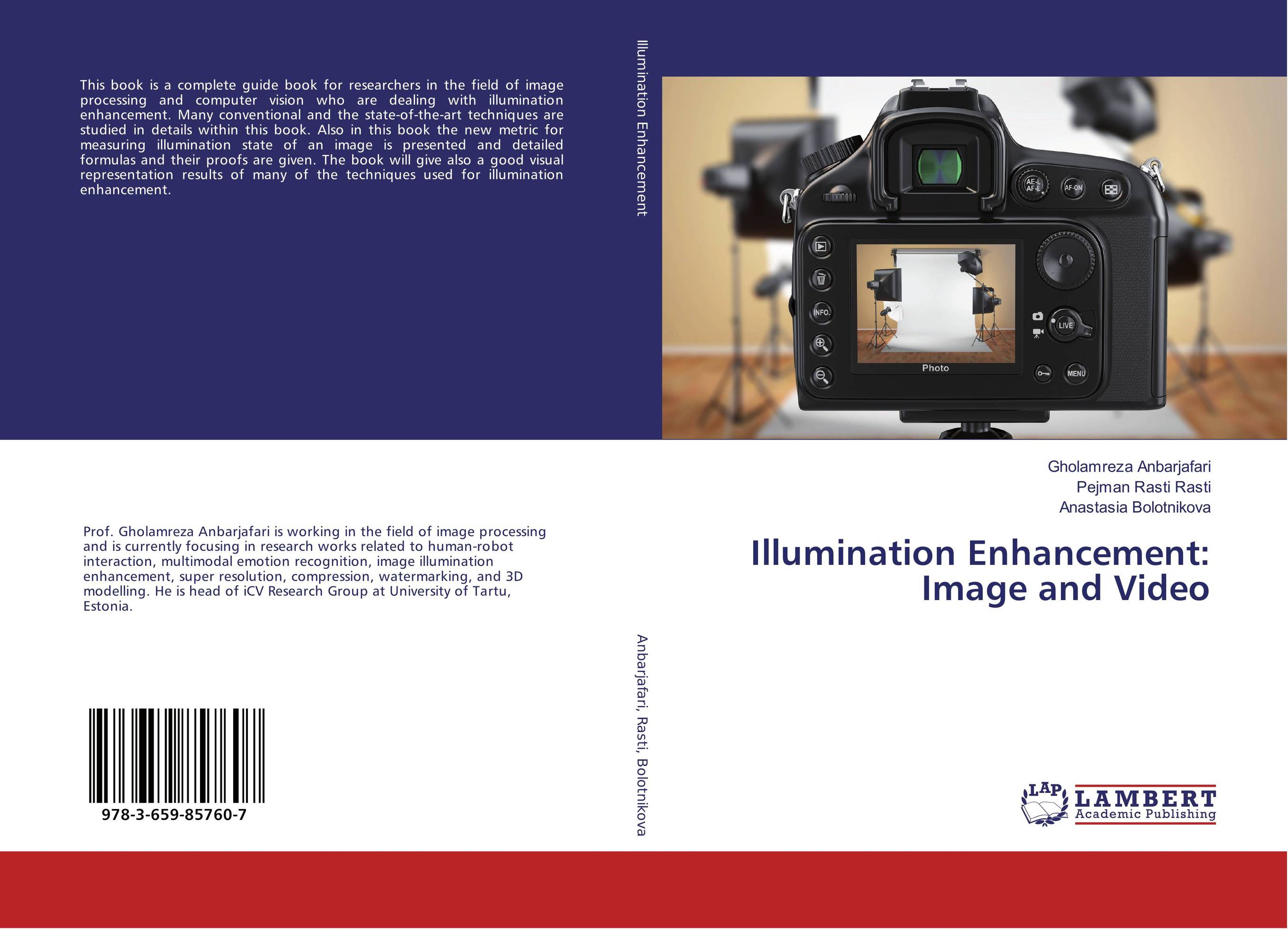 Illumination Enhancement: Image and Video affair of state an
