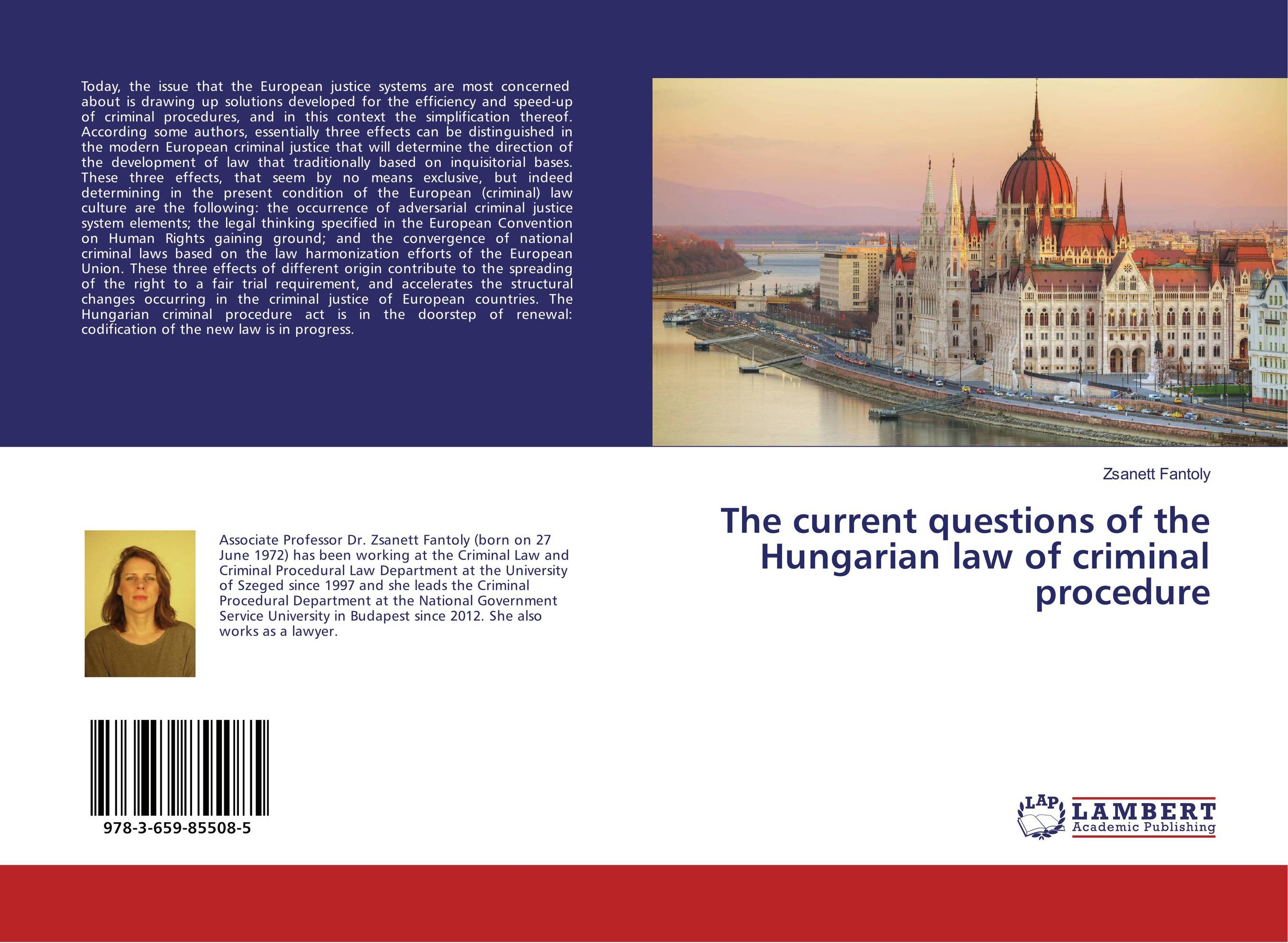 The current questions of the Hungarian law of criminal procedure european ways of law