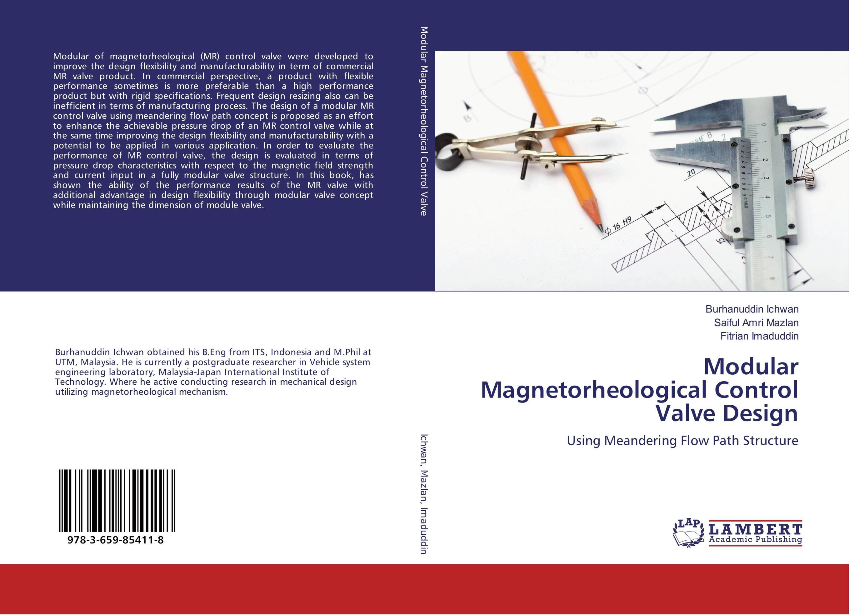 Modular Magnetorheological Control Valve Design pressure reducing valve oxygen steel tank valve with gauge refrigerator tool