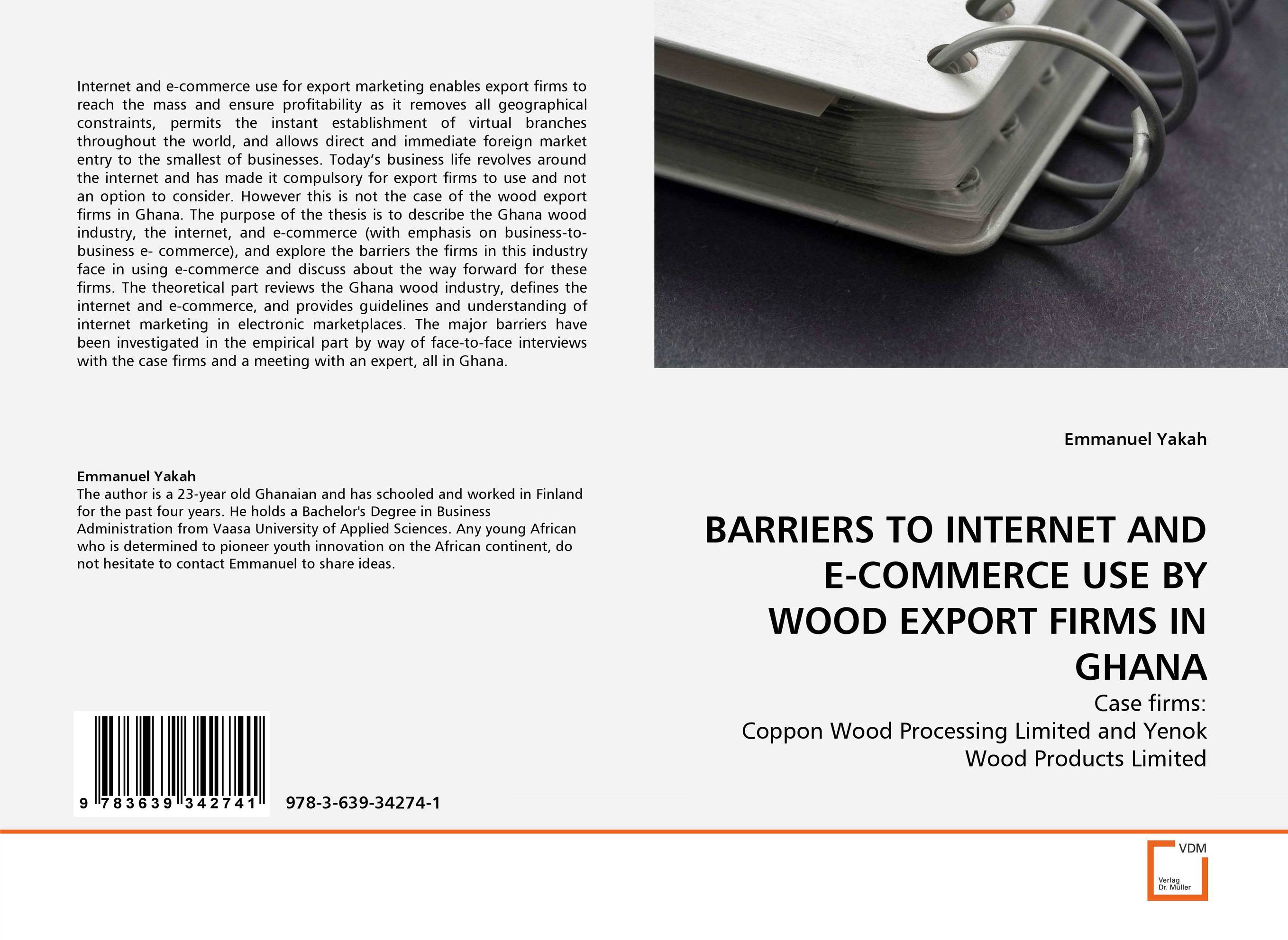 BARRIERS TO INTERNET AND E-COMMERCE USE BY WOOD EXPORT FIRMS IN GHANA e commerce for african immigrant entrepreneurs