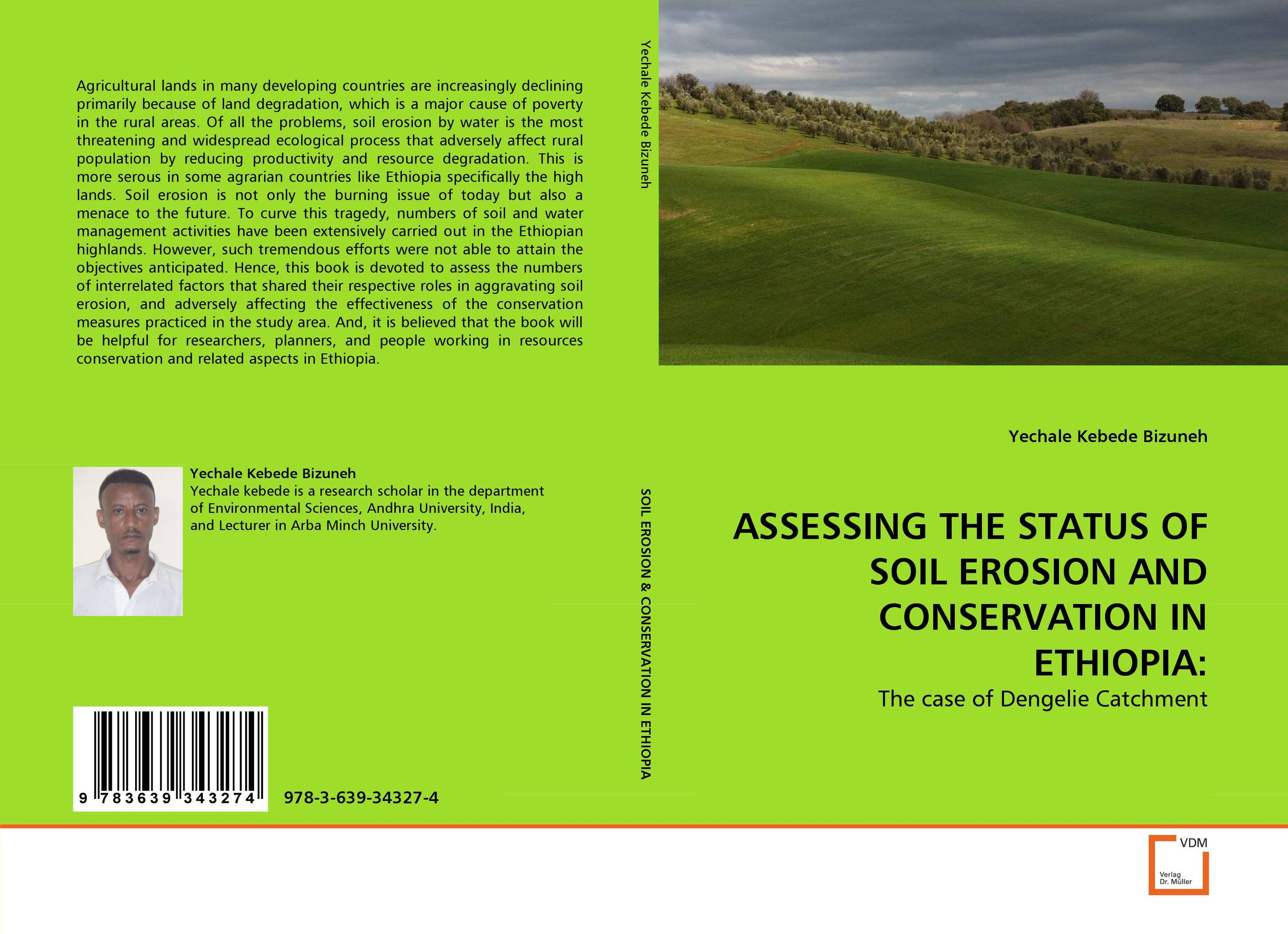 ASSESSING THE STATUS OF SOIL EROSION AND CONSERVATION IN ETHIOPIA: genanew bekele worku investment in land conservation in the ethiopian highlands