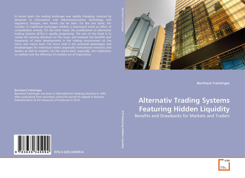 Alternativ Trading Systems Featuring Hidden Liquidity