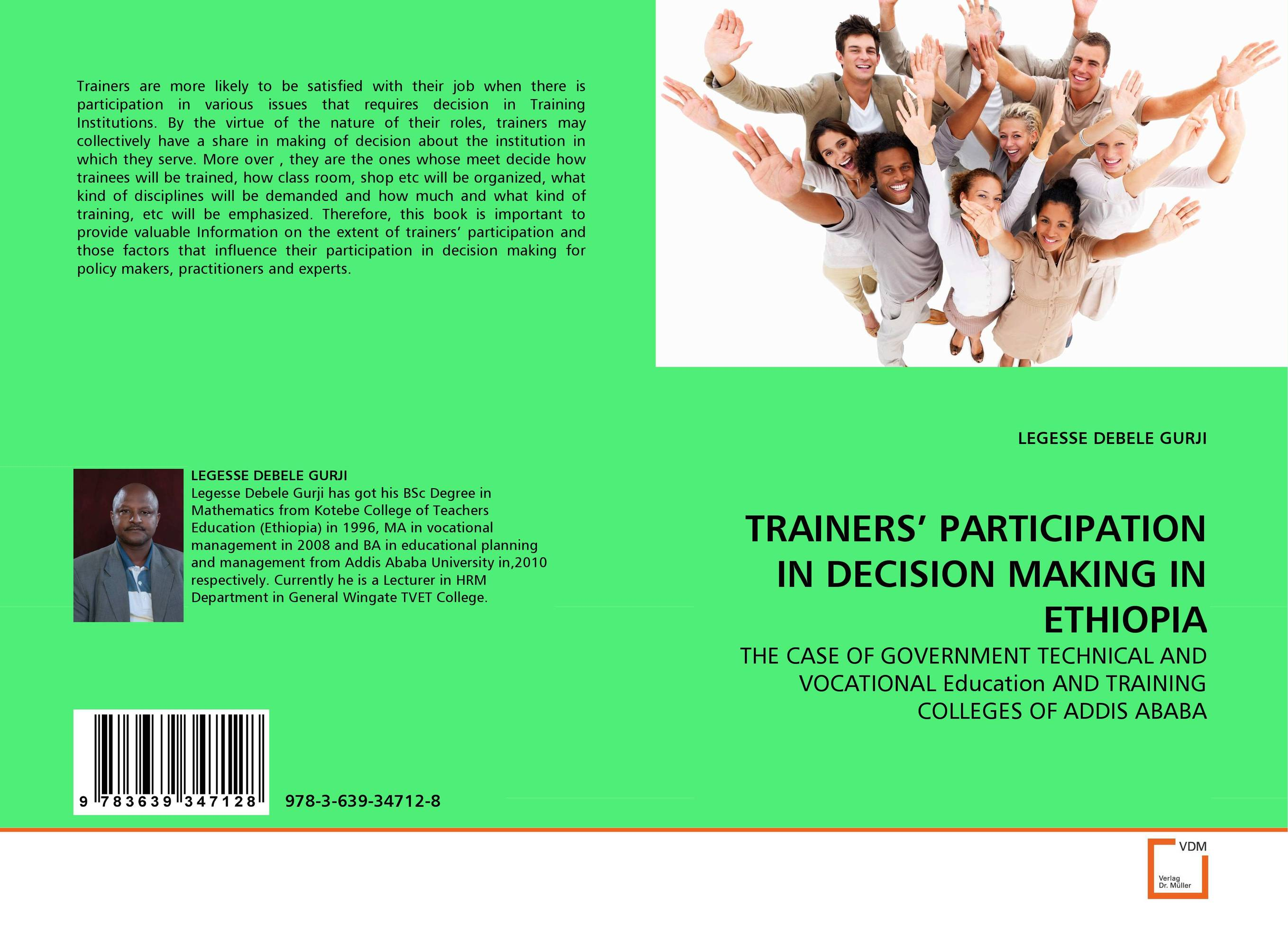 TRAINERS'' PARTICIPATION IN DECISION MAKING IN ETHIOPIA nicholas michael the little black book of decision making