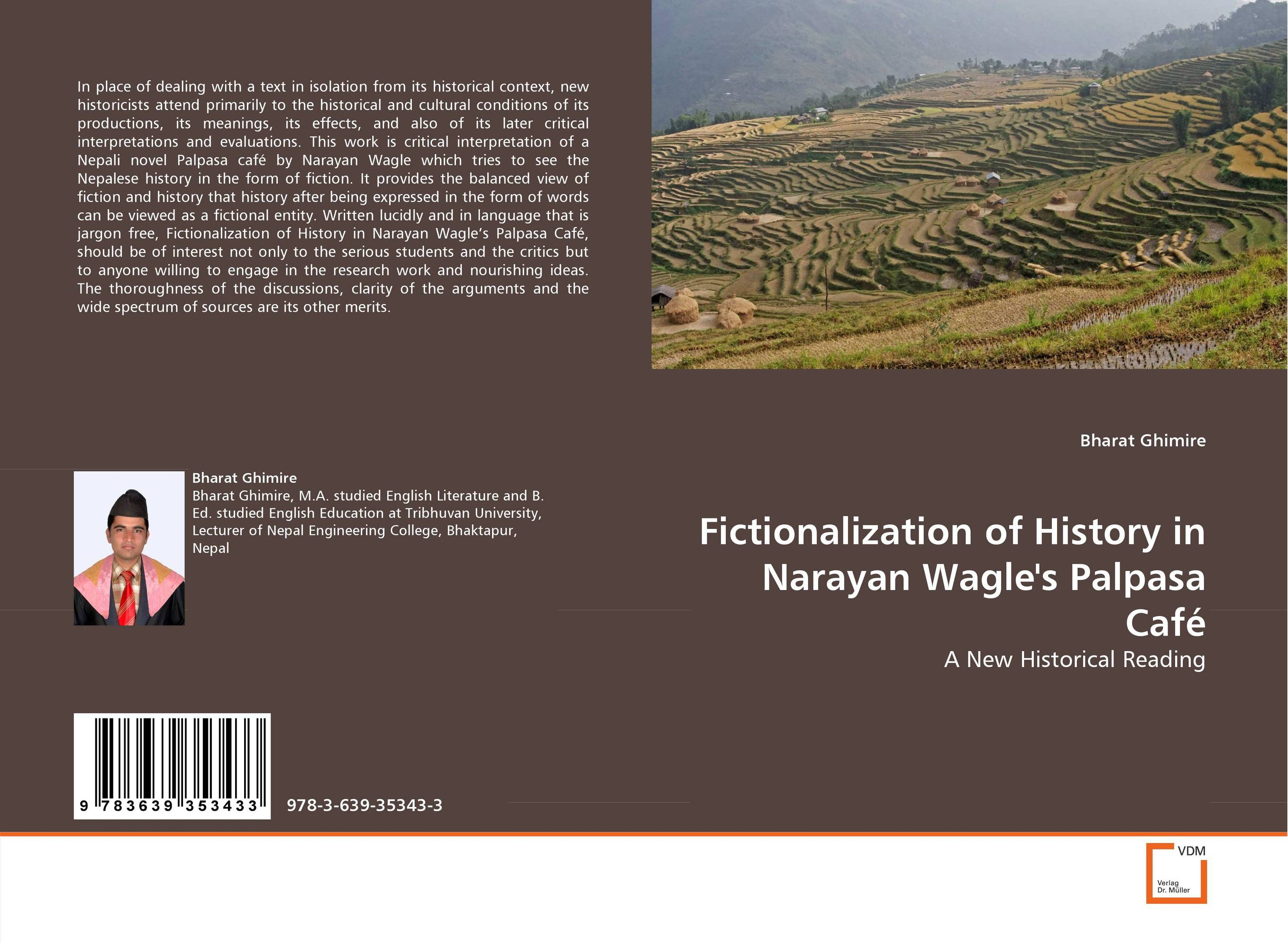 Fictionalization of History in Narayan Wagle''s Palpasa Cafe a practical treatise on massage its history mode of application and effects