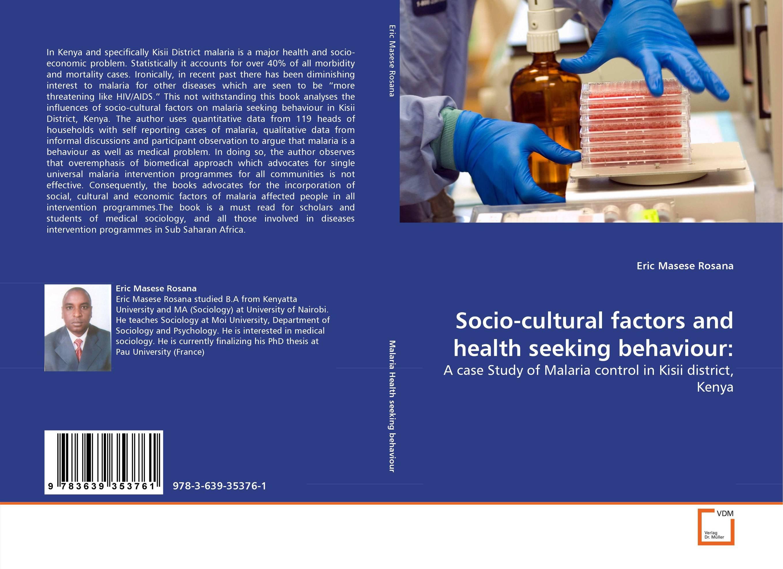 Socio-cultural factors and health seeking behaviour: treatment seeking behavior and economic cost of malaria
