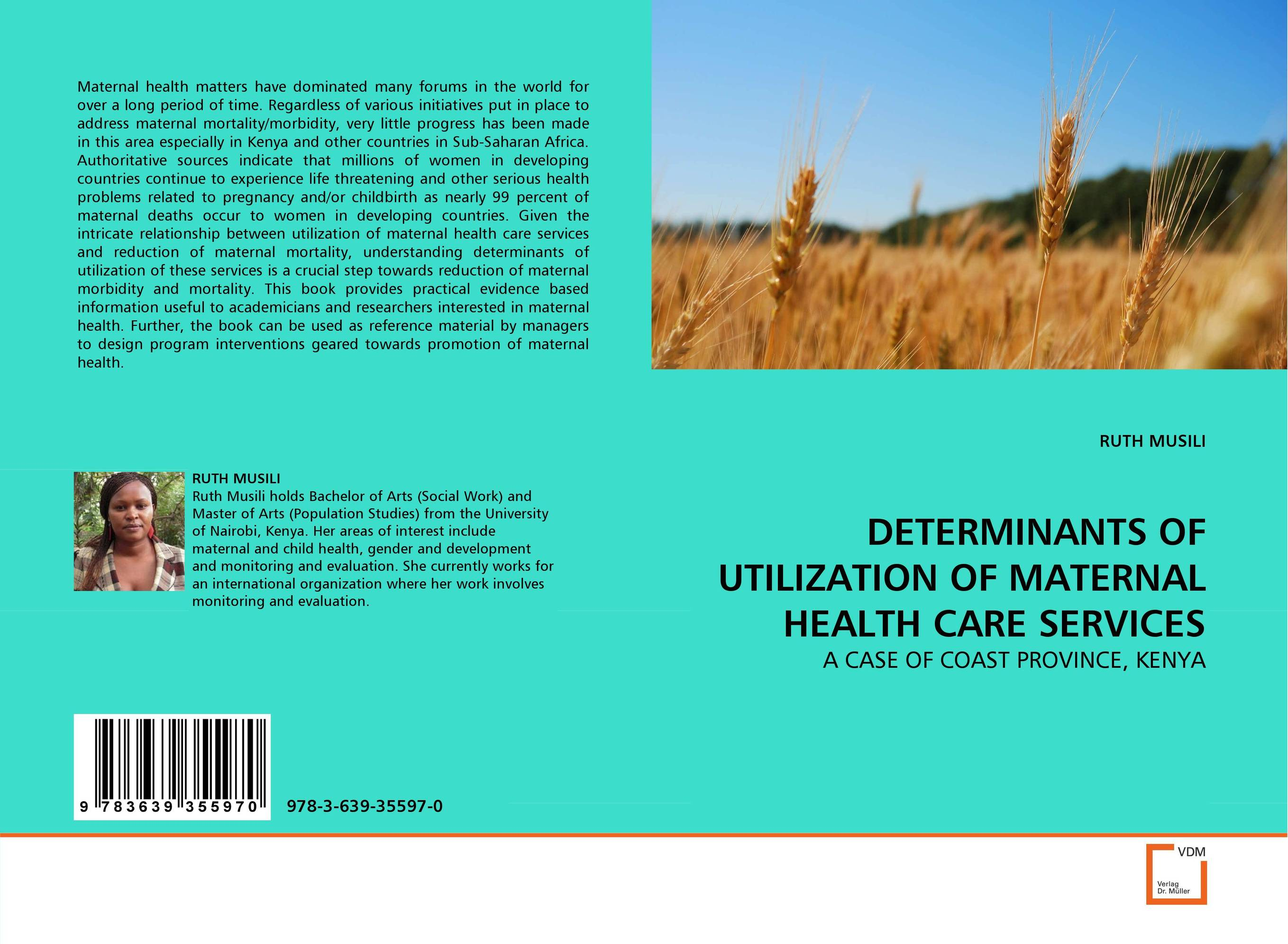 DETERMINANTS OF UTILIZATION OF MATERNAL HEALTH CARE SERVICES